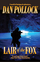 "LAIR OF THE FOX: ""A can't-put-down book.""<br>—N.Y. Times Book Review"