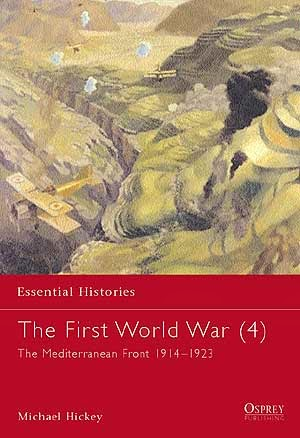 The First World War (4) The Mediterranean Front 1914–1923
