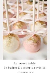 inspirations et idées pour réaliser une sweet table blog mariage unjourmonprinceviendra26.com