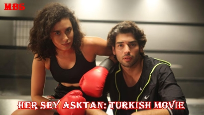 Her Şey Aşktan (Every Thing Is Love) Synopsis And Cast