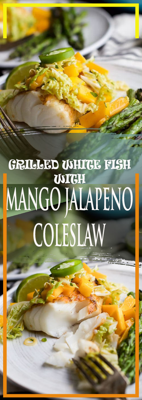 GRILLED WHITE FISH WITH MANGO JALAPENO COLESLAW RECIPE