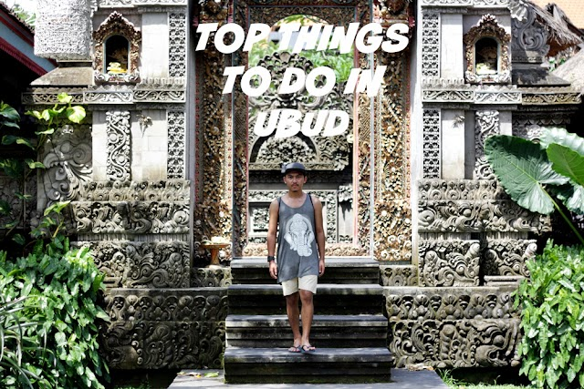 TOP THINGS TO DO IN UBUD BALI FOR FIRST VISIT
