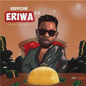 Music: Ruffcoin - Eriwa 2.2 (Mp3 Download)
