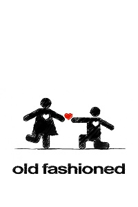 Watch Old Fashioned Online Free in HD
