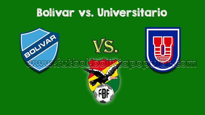【En Vivo Online】Bolívar vs. Univsersitario - Torneo Clausura 2018