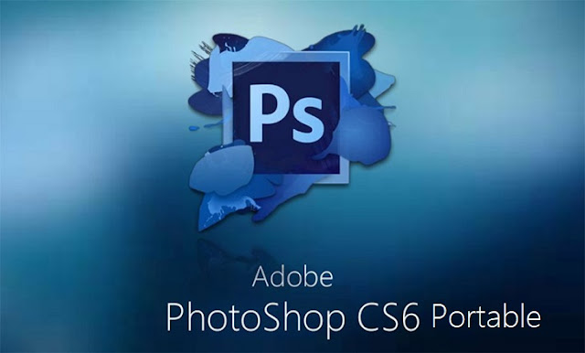 Adobe Photoshop CS6 Portable Download