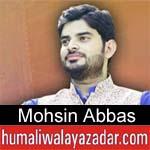 http://www.humaliwalayazadar.com/2018/04/mohsin-abbas-manqabat-2018-19.html