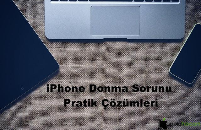 iPhone-Donma-Sorunu-Pratik-Çözümleri