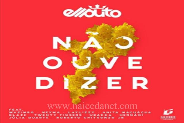 Ellputo - Não Ouve Dizer (Afro House)