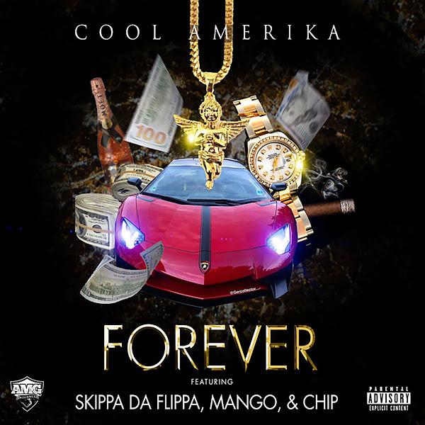 Cool Amerika - Forever (feat. Skippa da Flippa, Mango & Chip) - Single Cover