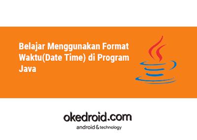 cara menampilkan menggunakan membuat format waktu dan tanggal  date to,e di program java