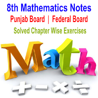 Easy Solved Exercises of Mathematics Chapter Wise Notes 8th Class