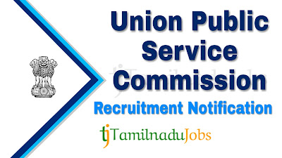 UPSC Recruitment notification 2019,  govt jobs for graduates, central govt jobs