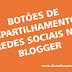 Botões de compartilhamento de redes sociais no blogger