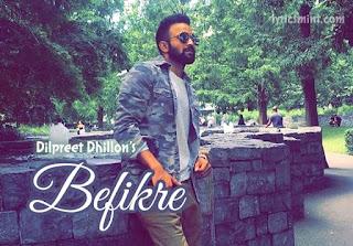 Befikre – Dilpreet Dhillon & Fateh