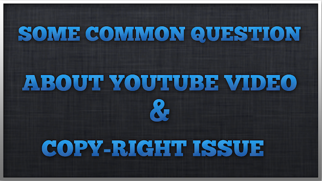 Some Common Question About Youtube Copyright Issue and Solution Urdu Hindi 2016