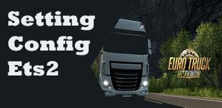 Cara Setting Config Euro Truck Simulator 2