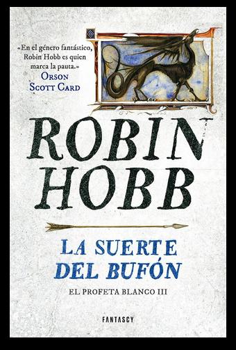 cubierta-libro-la-suerte-del-bufón-robin-hobb-fantascy