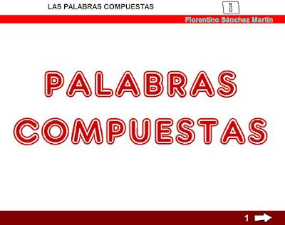 http://www.ceiploreto.es/sugerencias/cplosangeles.juntaextremadura.net/web/curso_3/lengua/palabras_compuestas_3/palabras_compuestas_3.html