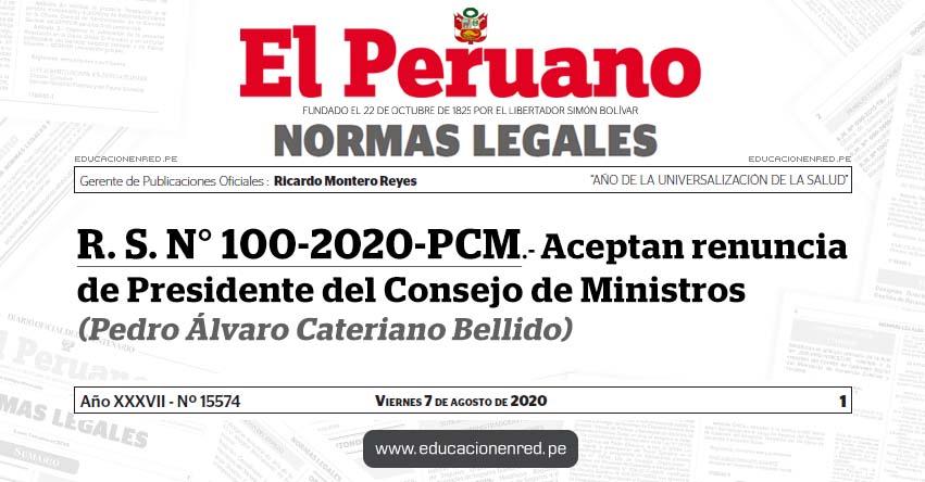 R. S. N° 100-2020-PCM.- Aceptan renuncia de Presidente del Consejo de Ministros (Pedro Álvaro Cateriano Bellido)