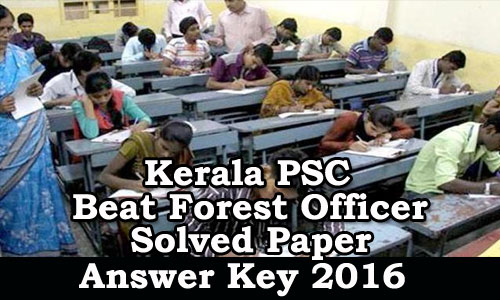 Kerala PSC Beat Forest Officer Solved Questions Paper examination held on 23 Apr 2016