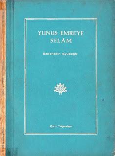 Sabahattin Eyuboğlu - Yunus Emre'ye Selam