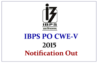 IBPS PO CWE-V 2015 Notification Out