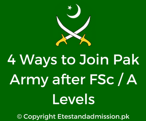 4 Ways to Join Pak Army after FSc / A levels, Join Pak Army after Intermediate