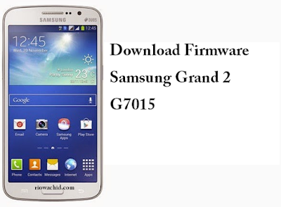 Download Firmware Samsung Grand 2 G7105 Original