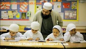 Pengertian dan Macam-macam Metode Pendidikan dalam Islam