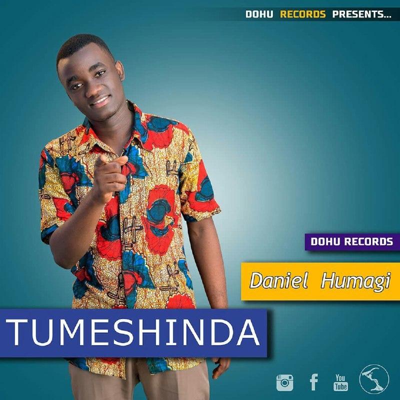 AUDIO | Daniel Humagi - TUMESHINDA | Download - DJ Mwanga