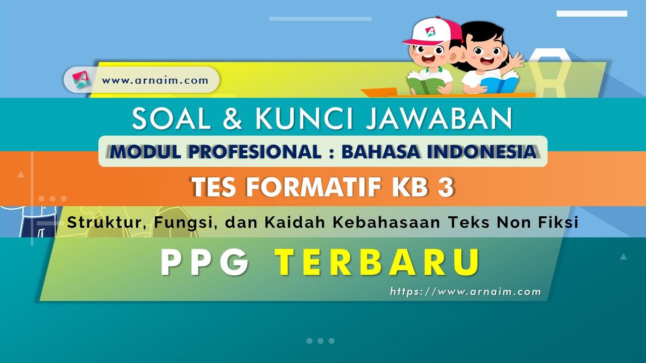 ARNAIM.COM - SOAL DAN KUNCI JAWABAN TES FORMATIF KB 3 MODUL BAHASA INDONESIA