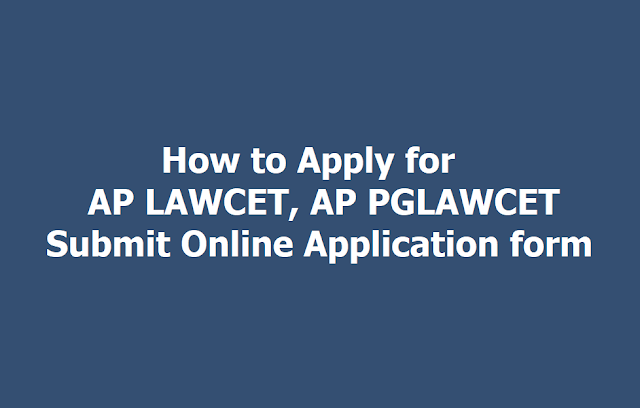 How to Apply for AP LAWCET, AP PGLAWCET 2019, Submit Online Application form till April 24