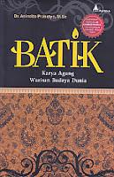 AJIBAYUSTORE  Judul Buku : Batik Karya Agung Warisan Budaya Dunia