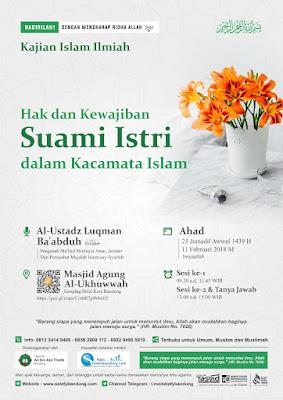 """Kajian Islam Ilmiah Masjid Agung Al-Ukhuwwah Balai Kota Bandung: """"Hak dan Kewajiban Suami Istri dalam Kacamata Islam"""""""