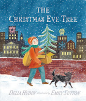 the christmas eve tree by delia huddy illustrated by emily sutton cover