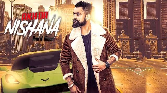 Lyrics AKH DA NISHANA – Amrit Maan   Punjabi Song - Lyricsbots
