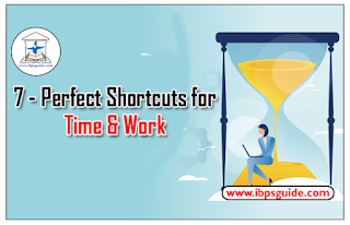 7 - Perfect Shortcuts for Time and Work Problems - SBI Clerk / IBPS Exams 2017
