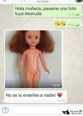 Hola muñeca , pásame una foto tuya desnuda ,  no se la enseñes a nadie