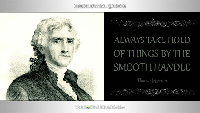 thomas jefferson presidential quote smooth handle