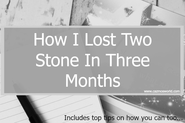 How I Lost Two Stone in Three Months