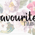 MONTHLY FAVS | JUNE & JULY 2016