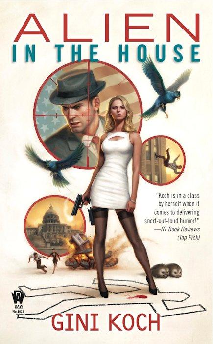 Cover Revealed - ALIEN IN THE HOUSE (Alien 7) by Gini Koch - December 19, 2012