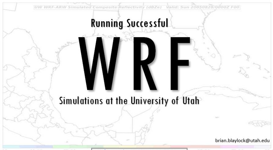 Brian Blaylock's Weather Blog: WRF Beginner's Guide
