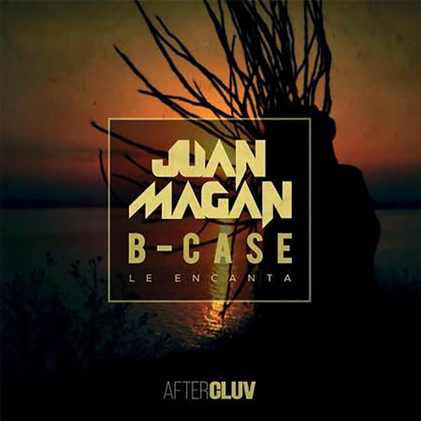 Juan-Magan-B-Case-Estrena-Le-encanta