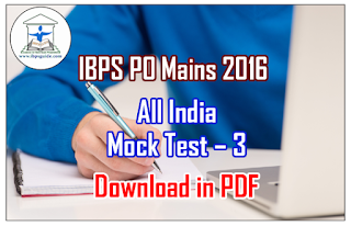 IBPS PO Mains 2016 All India Free Mock Test – 3  | Download in PDF