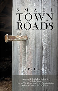 https://smile.amazon.com/Small-Town-Roads-L-Johnson-ebook/dp/B01N8VV5M9/ref=sr_1_1?ie=UTF8&qid=1479573928&sr=8-1&keywords=small+town+roads+lb+johnson