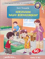 AJIBAYUSTORE  Judul Buku : Seri Tematik – Kerukunan Dalam Bermasyarakat 5C   Kelas V SD