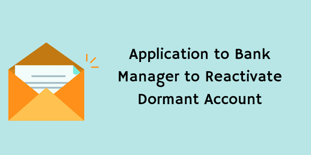 Application to Bank Manager to Reactivate Dormant Account