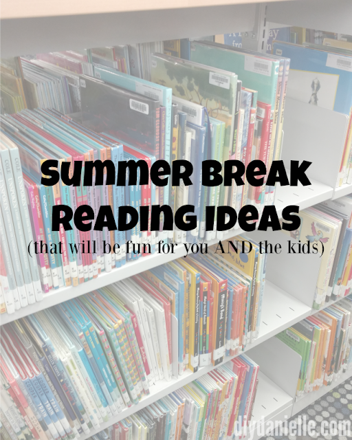Fun Summer Break Reading Activities and Ideas!